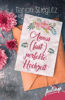 Annas (fast) perfekte Hochzeit. Roman - Marion Stieglitz  [Taschenbuch]