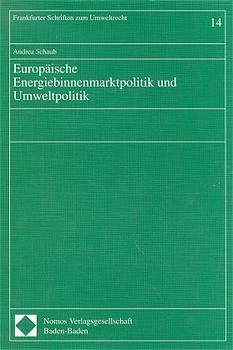 Europäische Energiebinnenmarktpolitik und Umweltpolitik