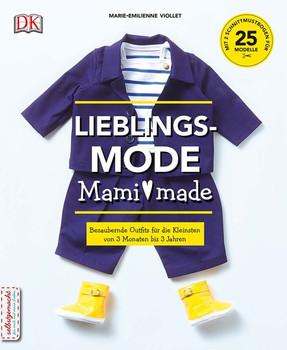 Lieblingsmode Mami made. Bezaubernde Outfits für die Kleinsten von 3 Monaten bis 3 Jahren. Mit 2 Schnittmusterbogen für 25 Modelle - Marie-Emilienne Viollet  [Gebundene Ausgabe]