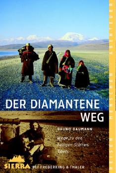 Der diamantene Weg: Wege zu den heiligen Stätten Tibets - Bruno Baumann