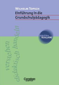 studium kompakt. Pädagogik: Einführung in die Grundschulpädagogik - Wilhelm Topsch