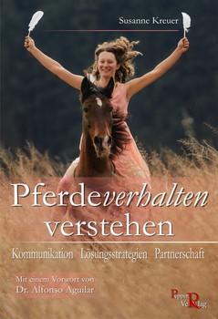 Pferdeverhalten verstehen: Kommunikation, Lösungsstrategien, Partnerschaft - Susanne Kreuer [Taschenbuch]