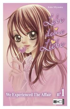 Lebe deine Liebe 01: We experienced the Affair - Kaho Miyasaka