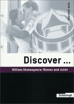 Discover...Topics for Advanced Learners / William Shakespeare: Romeo and Juliet: Teacher's Book - Norbert Timm