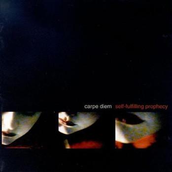 Carpe Diem - Self Fulfilling Prophecy