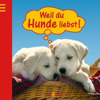 Weil du Hunde liebst - Gerhard Neumann
