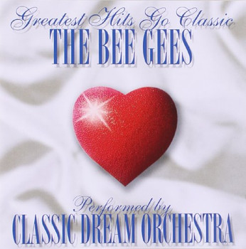 Classic Dream Orchestra - The Bee Gees-Greatest Hits G