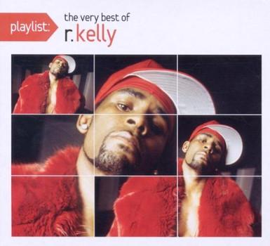 R.Kelly - Playlist: the Very Best of R.Kelly