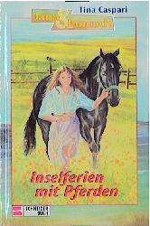 Jana & Janusch, Bd.6, Inselferien mit Pferden - Tina Caspari