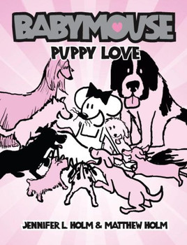 Babymouse #8: Puppy Love - Holm, Jennifer L.