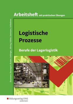 Berufe der Lagerlogistik / Logistische Prozesse. Berufe der Lagerlogistik: Arbeitsheft - Alfred Geltinger  [Taschenbuch]