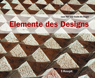 Elemente des Designs: Farben, Strukturen und Formen neu entdecken - Loan Oei