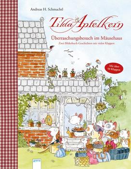 Tilda Apfelkern. Überraschungsbesuch im Mäusehaus. Zwei Bilderbuch-Geschichten mit vielen Klappen - Andreas H. Schmachtl  [Gebundene Ausgabe]