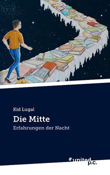 Die Mitte: Erfahrungen der Nacht - Lugal, Kid