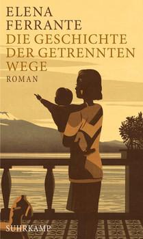 Die Geschichte der getrennten Wege. Band 3 der Neapolitanischen Saga (Erwachsenenjahre) - Elena Ferrante  [Taschenbuch]