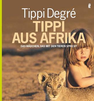 aec23573d5 Tippi aus Afrika: Das Mädchen, das mit den Tieren spricht - Tippi Degre