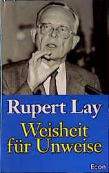 Weisheit für Unweise - Rupert Lay