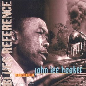 John Lee Hooker - Get Back Home