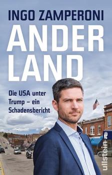 Anderland. Die USA unter Trump – ein Schadensbericht - Ingo Zamperoni  [Taschenbuch]