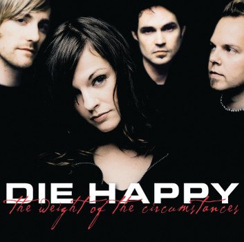 Die Happy - The Weight of the Circumstance (Ltd. Digipack)