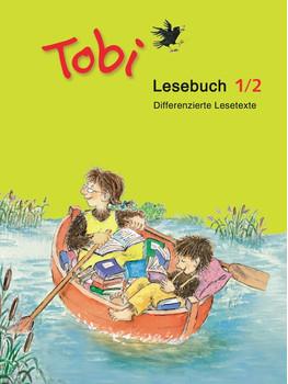 Tobi-Fibel - Neubearbeitung: Tobi-Fibel. 1./2. Schuljahr. Lesebuch 1/2. Neubearbeitung: Differenzierte Lesetexte