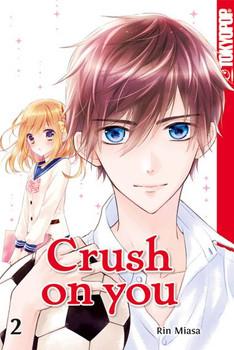 Crush on you 02 - Rin Miasa  [Taschenbuch]
