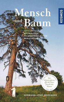 Mensch und Baum. Der Kräuterpfarrer und die Sinnsprache der Bäume - Hermann-Josef Weidinger  [Gebundene Ausgabe]