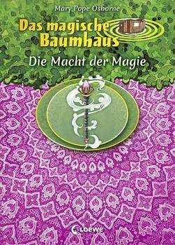 Das magische Baumhaus - Die Macht der Magie - Mary Pope Osborne  [Gebundene Ausgabe]