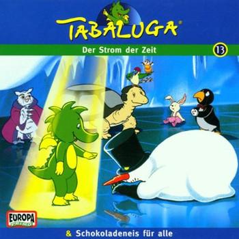 Tabaluga  13 - Tabaluga - Folge 13: Der Strom der Zeit/Schokoladeneis fuer alle