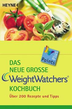 Das neue große Weight Watchers Kochbuch - Über 200 Rezepte und Tipps [Taschenbuch, 27. Auflage 2008]