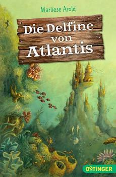 Die Delfine von Atlantis - Marliese Arold  [Taschenbuch]