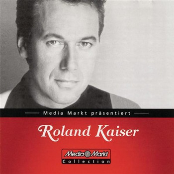 Roland Kaiser - Media-Markt-Collection