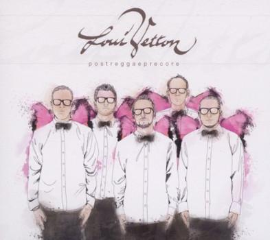 Loui Vetton - Postreggaeprecore