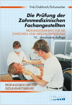Die Prüfung der Zahnmedizinischen Fachangestellten. Prüfungstraining für die Zwischen- und Abschlussprüfung (Lernmaterialien) - Nicolette Fink