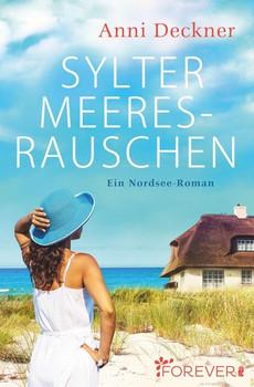 Sylter Meeresrauschen. Ein Nordsee-Roman - Anni Deckner  [Taschenbuch]