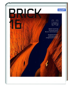 Brick 16. Ausgezeichnete Ziegelarchitektur International [Gebundene Ausgabe]