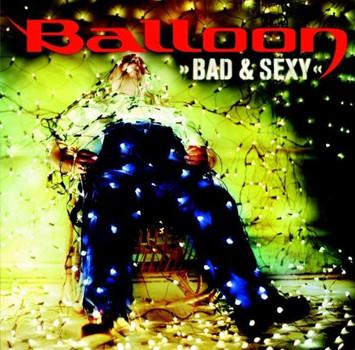 Balloon - Bad & Sexy