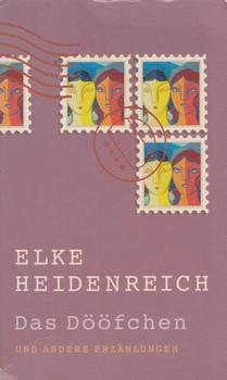Das Dööfchen und andere Erzählungen - Elke Heidenreich [Taschenbuch]