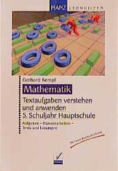Textaufgaben verstehen und anwenden, 5. Schuljahr Hauptschule - Gerhard Kempf