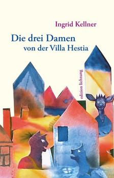 Die drei Damen von der Villa Hestia - Ingrid Kellner  [Taschenbuch]