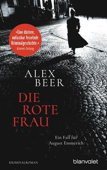 Die rote Fraund Ein Fall für August Emmerich - Kriminalroman - Alex Beer  [Taschenbuch]