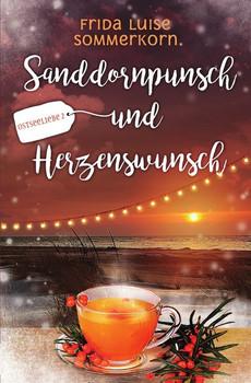 Ostseeliebe / Sanddornpunsch und Herzenswunsch. Ostseeliebe 2 - Frida Luise Sommerkorn  [Taschenbuch]