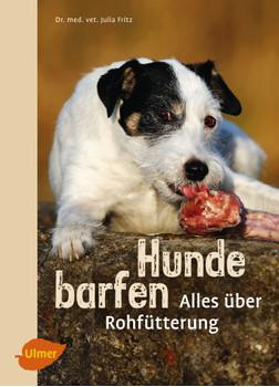 Hunde barfen: Alles über Rohfütterung - Julia Fritz