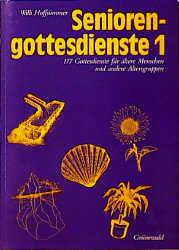 Seniorengottesdienste, Bd.1 - Willi Hoffsümmer