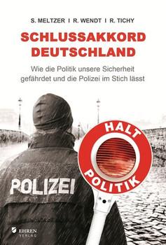 """Schlussakkord Deutschland. Wie die Politik unsere Sicherheit gefährdet und die Polizei im Stich lässt"""" [Taschenbuch]"""