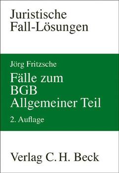 Fälle zum BGB. Allgemeiner Teil. Juristische Fall-Lösungen - Jörg Fritzsche