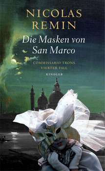 Die Masken von San Marco: Commissario Trons vierter Fall - Nicolas Remin