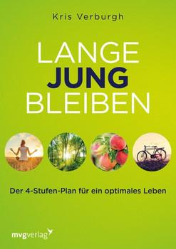 Lange jung bleiben. Der 4-Stufen-Plan für ein optimales Leben - Kris Verburgh  [Taschenbuch]