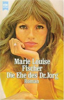 Die Ehe des Doktor Jorg / Kinderärztin Dr. Katja Holm / Mit den Augen der Liebe - Marie L. Fischer