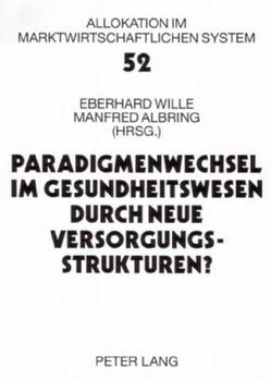 Paradigmenwechsel im Gesundheitswesen durch neue Versorgungsstrukturen?: 8. Bad Orber Gespräche. 6.-8. November 2003